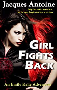 (FREE on 3/12) Girl Fights Back by Jacques Antoine - http://eBooksHabit.com