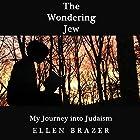 The Wondering Jew: My Journey into Judaism Hörbuch von Ellen Brazer Gesprochen von: Ellen Brazer