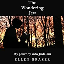 The Wondering Jew: My Journey into Judaism Audiobook by Ellen Brazer Narrated by Ellen Brazer