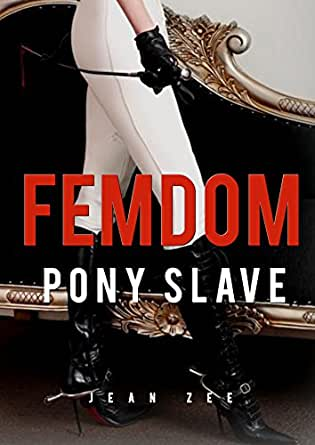 femdom pony slave kindle edition by jean zee literature