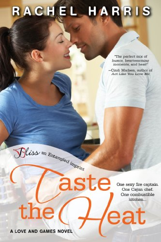 Taste the Heat: A Love and Games Novel (Entangled Bliss) by Rachel Harris