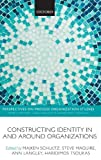 img - for Constructing Identity in and around Organizations (Perspectives on Process Organization Studies) 1st edition by Schultz, Majken, Maguire, Steve, Langley, Ann, Tsoukas, Hari (2012) Hardcover book / textbook / text book