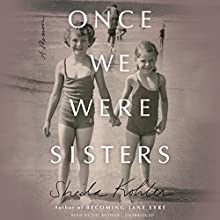 Once We Were Sisters: A Memoir Audiobook by Sheila Kohler Narrated by Sheila Kohler