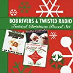 Bob Rivers & Twisted Radio - Twisted...