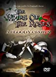 The Wars Of The Roses - A Bloody Crown [DVD]