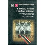 Camisas, Escudos y Desfiles Militares: Los Dorados y el Antisemitismo en Mexico (1934-1940) (Seccion de Obras...