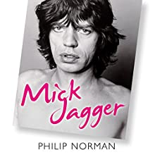 Mick Jagger Audiobook by Philip Norman Narrated by Cameron Stewart