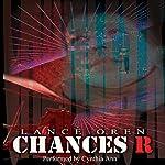 Chances R | Lance Oren