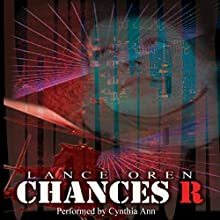 Chances R Audiobook by Lance Oren Narrated by Cynthia Ann
