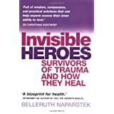 Invisible Heroes: Survivors of Trauma and How They Healby Belleruth Naparstek