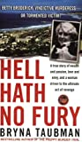 img - for Hell Hath No Fury: A True Story of Wealth and Passion, Love and Envy, and a Woman Driven to the Ultimate Revenge (St. Martin's True Crime Library) book / textbook / text book