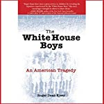 The White House Boys: An American Tragedy | Roger Dean Kiser