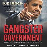 Gangster Government: Barack Obama and the New Washington Thugocracy