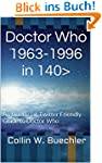 Doctor Who 1963-1996 in 140>: An Unof...