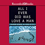 All I Ever Did Was Love a Man | Sharon Allison Ottey