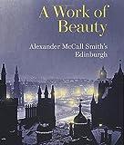 A Work of Beauty: Alexander McCall Smiths Edinburgh
