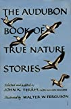 The Audubon book of true nature stories