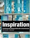 Inspiration: Contemporary Design Methods in Architecture