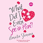 What Did I Ever See in Him | [Amrita Sharma]