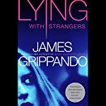 Lying with Strangers | James Grippando