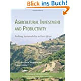 Agricultural Investment and Productivity: Environment for Development Series