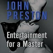 Entertainment for a Master: A Novel | [John Preston]