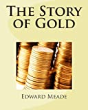 img - for The Story of Gold book / textbook / text book