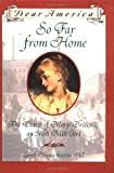 So Far From Home: The Diary of Mary Driscoll, An Irish Mill Girl, Lowell, Massachusetts 1847 (Dear America Series) (043955506X) by Denenberg, Barry