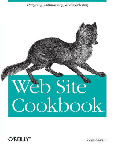 Web Site Cookbook: Solutions & Examples For Building And Administering Your Web Site (Cookbooks (O'Reilly))