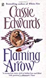Flaming Arrow (0451407571) by Cassie Edwards