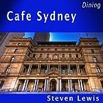 Cafe Sydney | Steven Lewis