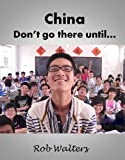 China: Don't go there until...