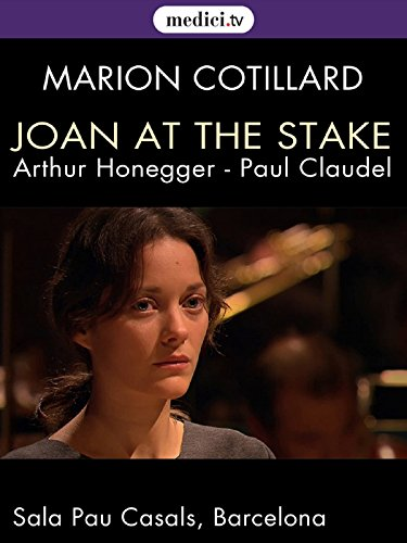 Joan of Arc at the Stake - Oratorio by Arthur Honegger and Paul Claudel on Amazon Prime Instant Video UK