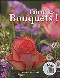 echange, troc Pamela Westland - J'aime les bouquets !