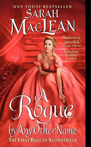 A Rogue by Any Other Name: The First Rule of Scoundrels (Rules of Scoundrels)