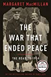 The War That Ended Peace: The Road to 1914 (140006855X) by MacMillan, Margaret