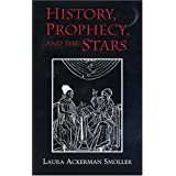 History, Prophecy and the Stars: Christian Astrology of Pierre D'Ailly, 1350-1420by Laura Aclerman Smoller