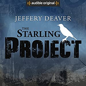 The Starling Project: An Audible Drama Performance by Jeffery Deaver Narrated by Alfred Molina,  full cast