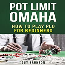 Pot Limit Omaha: The Ultimate Guide to This Fun Game Audiobook by Guy Brunson Narrated by Mutt Rogers