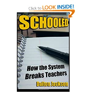 Schooled: How the System Breaks Teachers Dalton Jackson
