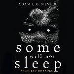 Some Will Not Sleep: Selected Horrors | Adam Nevill