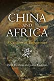 img - for China and Africa: A Century of Engagement by Shinn, David H., Eisenman, Joshua (2012) Hardcover book / textbook / text book