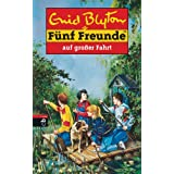 "F�nf Freunde, Neubearb., Bd.10, F�nf Freunde auf gro�er Fahrtvon ""Enid Blyton"""