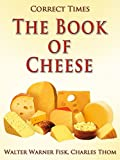 The Book of Cheese: Revised Edition of Original Version (Classics To Go)