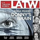 Donny's Brain Hörspiel von Rona Munro Gesprochen von: Paul Fox, Jared Harris, Siobhán Hewlett, Moira Quirk, Sophie Winkleman