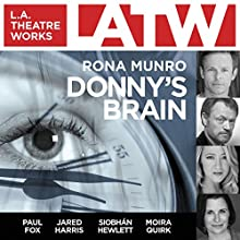 Donny's Brain Performance by Rona Munro Narrated by Paul Fox, Jared Harris, Siobhán Hewlett, Moira Quirk, Sophie Winkleman