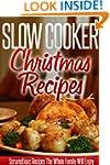 Slow Cooker Christmas Recipes: Holida...