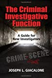 img - for By Joseph L. Giacalone The Criminal Investigative Function: A Guide for New Investigators book / textbook / text book