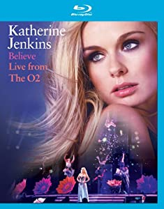 Katherine Jenkins: Believe - Live from the O2 [Blu-Ray]