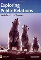 Exploring Public Relations by Tench